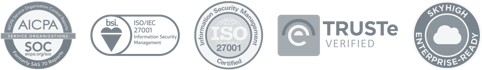 Logos: AICPA Service Organization Control Reports SOC aicpa.org/soc (Formerly SAS 70 Reports), bsi. ISO/IEC 27001 Information Security Management, Information Security Management ISO 27001 Certified, TRUSTe Verified, Skyhigh Enterprise-Ready, Privacy Shield Framework